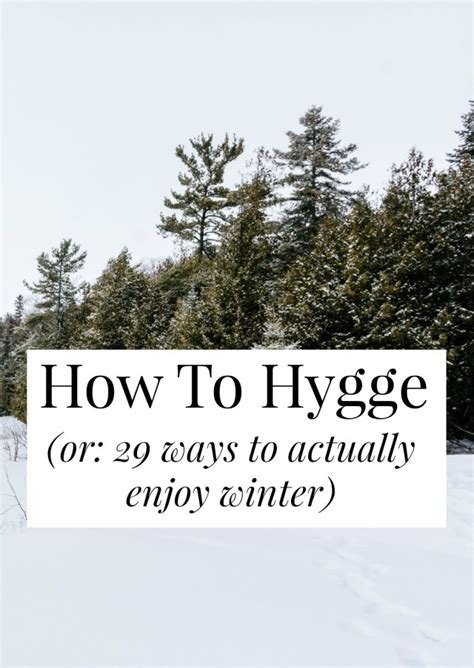 the hygge embracing the nordic of coziness through recipes entertaining decorating simple rituals and family traditions books how to hygge or 29 ways to actually enjoy winter