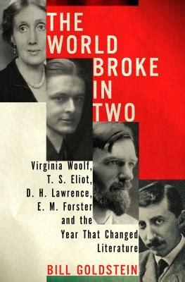 bill s books the world broke in two nbc new york the world broke in two virginia woolf t s eliot d h