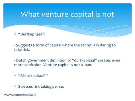 Ventrue Capital Salary Post Mba by Venture Capital Is Eigenlijk Weeg Kapitaal Henny Der