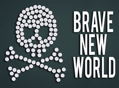brave new world drug theme journal of american physicians surgeons warns brave new