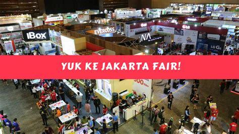 4 Di Jakarta 4 hal yang bisa kamu lakukan di jakarta fair 2017