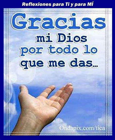 imagenes de gracias dios x mi familia reflexiones para ti y para m 205 gracias mi dios por todo
