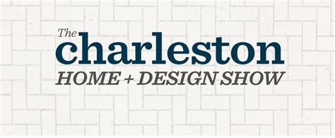the charleston home design show charleston home