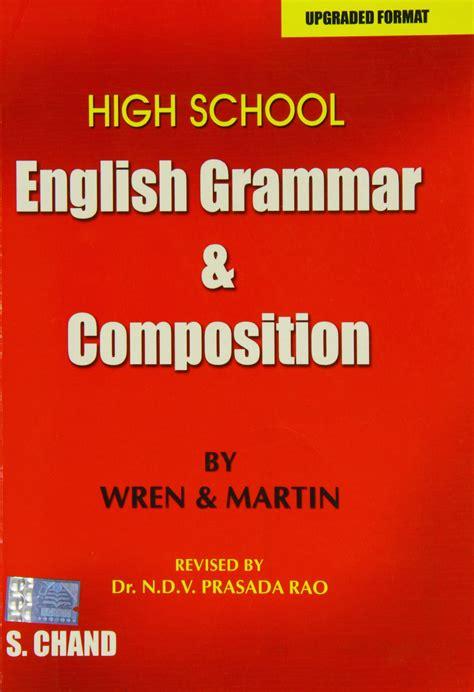 best website for grammar high school grammar and composition by wren martin