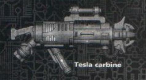 Tesla 40k Tesla Carbine Warhammer 40k Wiki Space Marines Chaos