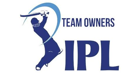 epl owners indian premier league ipl team owners cricket news