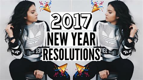 New Years Resolution For 2017 My Top 10 2017 Goals