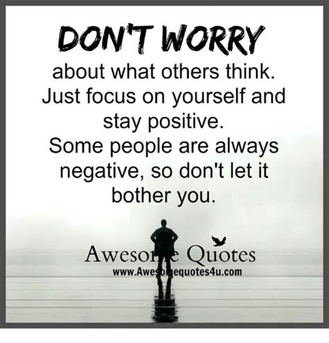 Worry About Yourself Meme - dont worry about what others think just focus on yourself