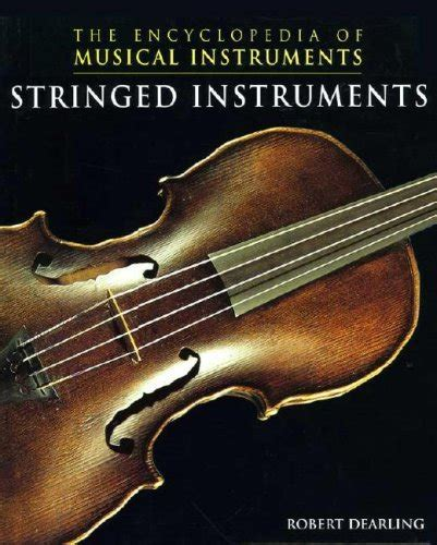 the encyclopedia of instruments of the orchestra and the great composers books musical instruments usa