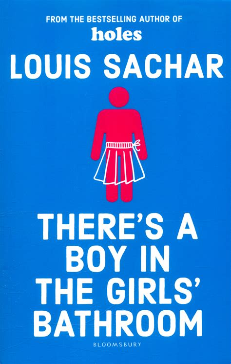 there is a boy in the girls bathroom there s a boy in the girls bathroom by sachar louis