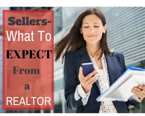 should i be a realtor what sellers should expect from a realtor