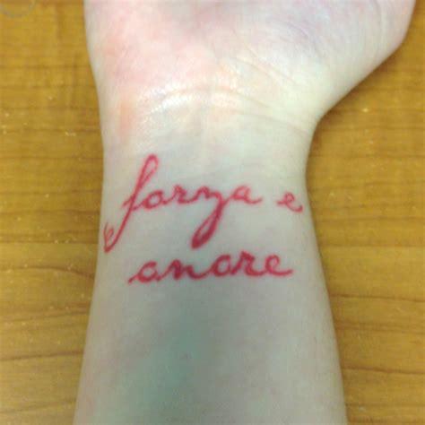 italian wrist tattoos my ink wrist forza e onore italian for