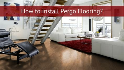 How To Lay Pergo Flooring by How To Install Pergo Flooring