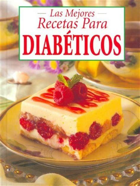las mejores recetas de 8493996866 las mejores recetas para diabeticos eat your books