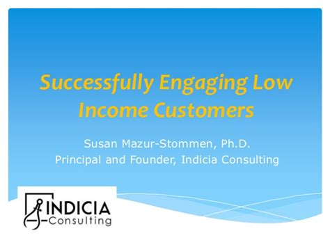 Learning And Performance Consultant At Sheryl Waxler Ph D Mba successfully engaging low income customers