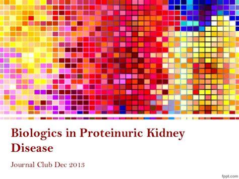 m protein kidney journal club biologics for proteinuric kidney disease