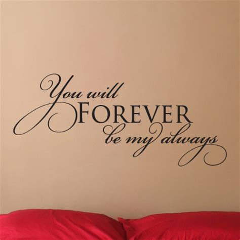 be my forever forever be my always wall quotes decal wallquotes