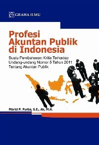 profesi akuntan publik di indonesia suatu pembahasan kritis terhadapundang undang nomor 5 tahun