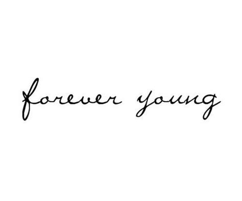 tattoo font young and beautiful forever tattoos and designs tattoos