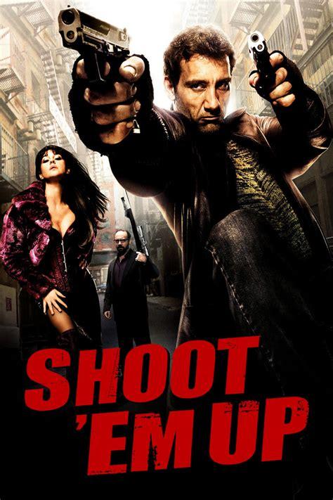 film shoot up em shoot em up 2007 posters the movie database tmdb
