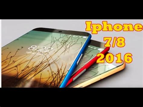 iphone 7 concept design youtube iphone 7 or iphone 8 best concept design videos youtube