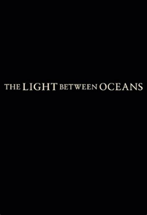 the light between oceans synopsis the light between oceans trailer and images the