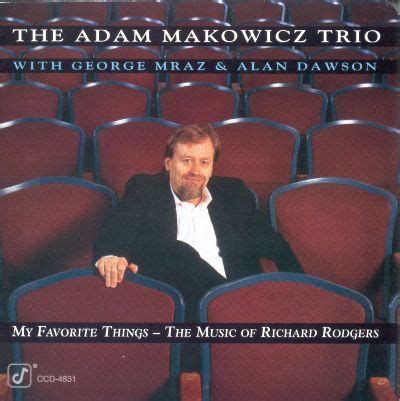 my richard rodgers mp3 my favorite things the of richard rodgers the adam makowicz trio songs reviews