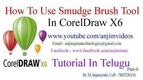 tutorial smudge brush coreldraw x6 tutorial in telugu part 6 how to use smudge