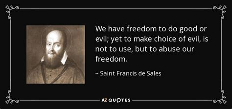 Choice Of Evil francis de sales quote we freedom to do