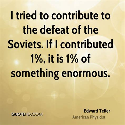 teller quotes by edward teller quotes quotesgram