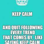 Keep Calm Meme Template - keep calm and carry on aqua blank meme template imgflip