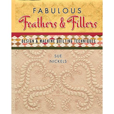 Quilting Techniques by American Quilter S Society Fabulous Feathers Fillers