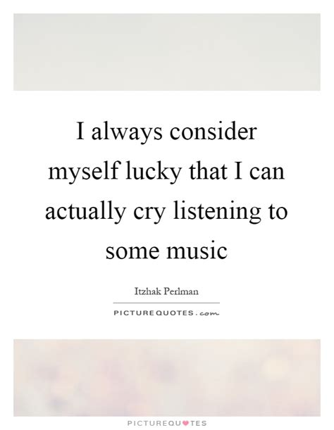 Can Actually Do Some by Itzhak Perlman Quotes Sayings 50 Quotations