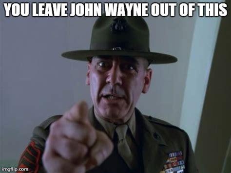 John Wayne Memes - sergeant hartmann meme imgflip
