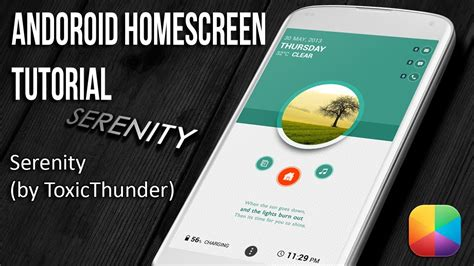 tutorial homescreen android serenity by toxicthunder android homescreen tutorial