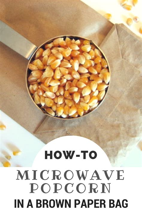 How To Make Popcorn In A Brown Paper Bag - how to microwave gourmet popcorn in a brown paper bag