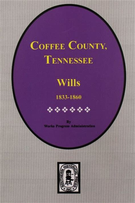 Coffee County Tn Records Coffee County Tennessee Wills 1833 1860 Southern