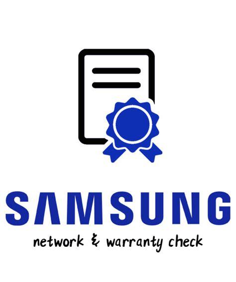check network samsung warranty check network warranty report samsung