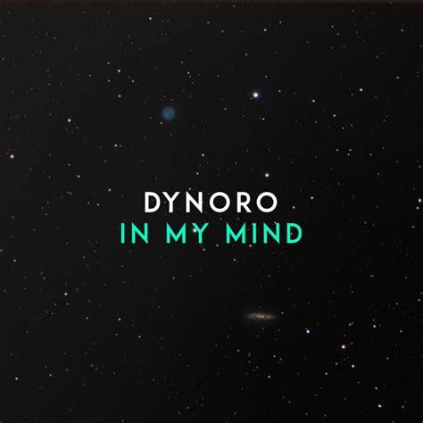 dynoro in my mind lyrics musixmatch