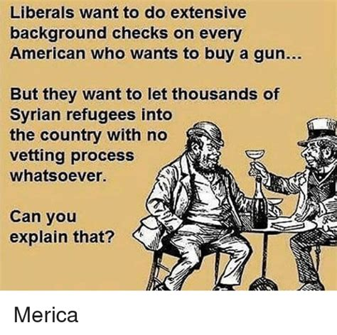 Do I Need A Background Check To Buy A Shotgun 25 Best Memes About Syrian Refugees Syrian Refugees Memes