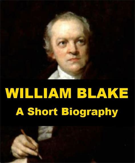 biography of william blake william blake a short biography by j w comyns carr