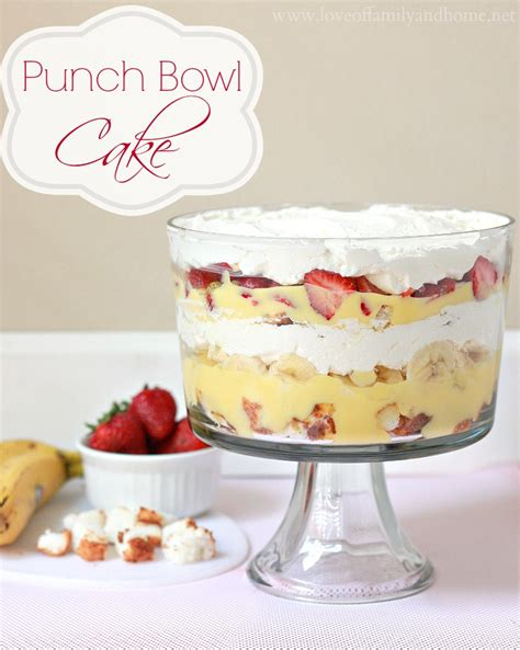 punch bowl cake recipe love of family home