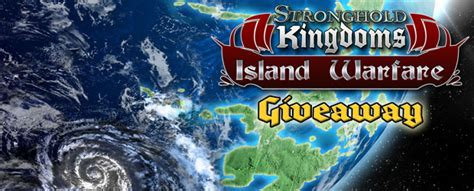 Stronghold Kingdoms Giveaway - stronghold kingdoms island warfare gift key giveaway mmobomb com