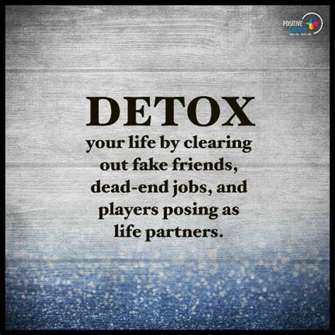 Detoxing Someone Out Of Your by Detox Your By Clearing Out Friends Dead End