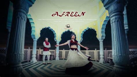 Afreen Afreen   Best Pre Wedding Song 2017   Rachita