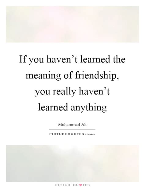 friendship meaning quotes quotes about meaning of friendship true meaning of