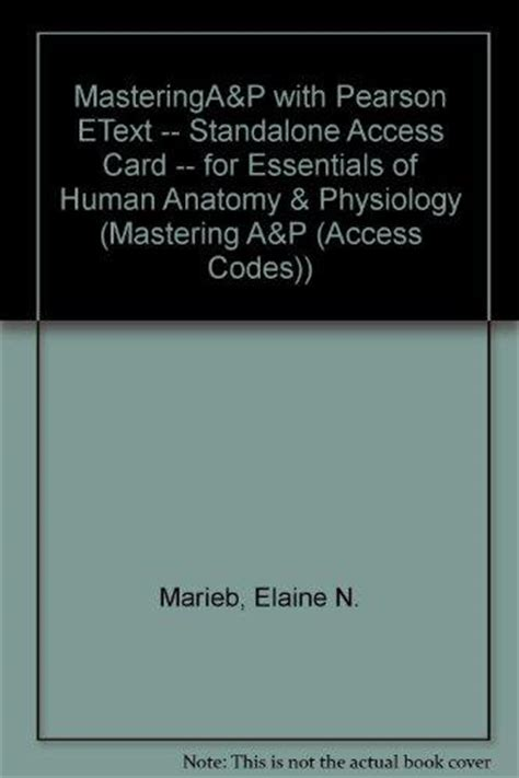 mastering a p with pearson etext standalone access card for human anatomy physiology 11th edition books masteringa p with pearson etext standalone access card