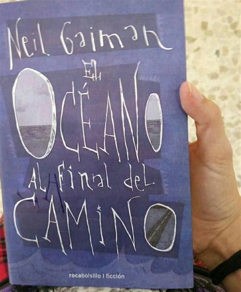 libro el oceano al final el oc 233 ano al final del camino viviendo mil vidas