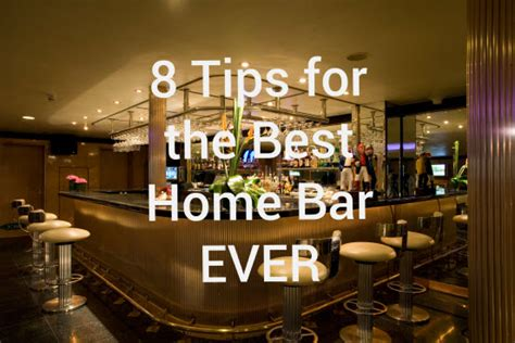 home bar design tips 8 tips for the best home bar best home bar