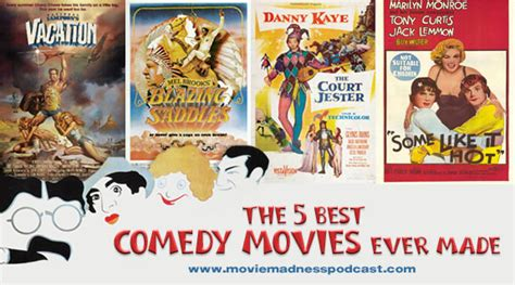 film comedy the best the 5 best comedy movies ever made